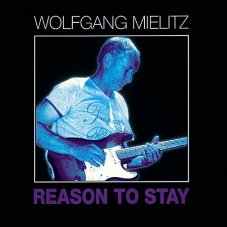 Wolfgang Mielitz - Reason To Stay (2018) [Hi-Res]