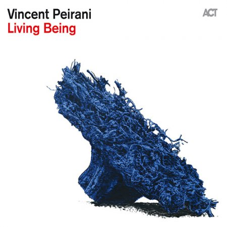 Vincent Peirani - Living Being (2015)