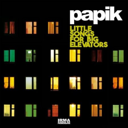 Papik - Little Songs For A Big Elevators (2018) [Hi-Res]