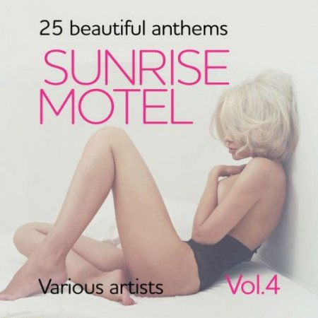 Sunrise Motel (25 Beautiful Anthems), Vol. 4 (2018)