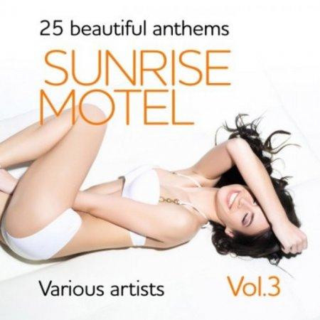 Sunrise Motel (25 Beautiful Anthems), Vol. 3 (2018)