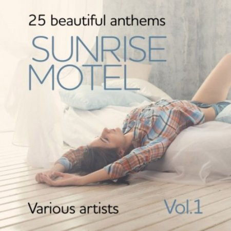 Sunrise Motel (25 Beautiful Anthems), Vol. 1 (2018)