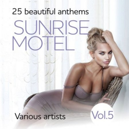 Sunrise Motel (25 Beautiful Anthems), Vol. 5 (2018)