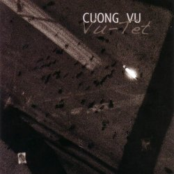 Cuong Vu - Vu-Tet (2007) Lossless