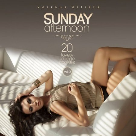 Sunday Afternoon Vol 3 (20 Lovely Lounge Cookies) (2017)