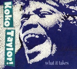 Koko Taylor - What It Takes - The Chess Years (1964-72) (Expanded Edition, 2009) Lossless