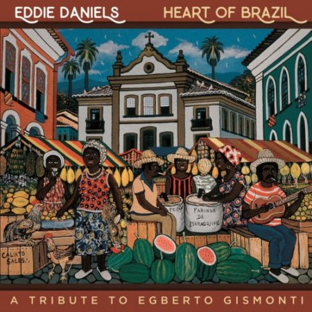 Eddie Daniels - Heart of Brazil (2018)