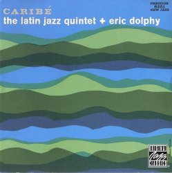 The Latin Jazz Quintet + Eric Dolphy - Caribé (1960) (Remastered, 1994) Lossless