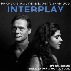 Francois Moutin & Kavita Shah Duo - Interplay (2016) Lossless