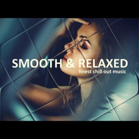 Smooth & Relaxed (2018)