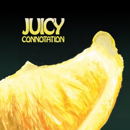 Juicy Connotation - Juicy Connotation (2018)