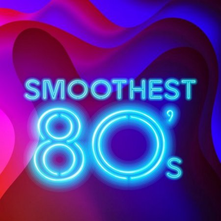 Smoothest 80's (2018)