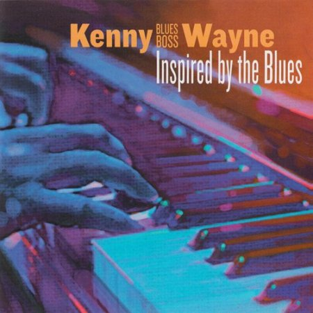 Kenny 'Blues Boss' Wayne - Inspired By The Blues (2018)