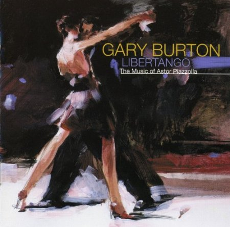 Gary Burton - Libertango: The Music of Astor Piazzolla (2000)