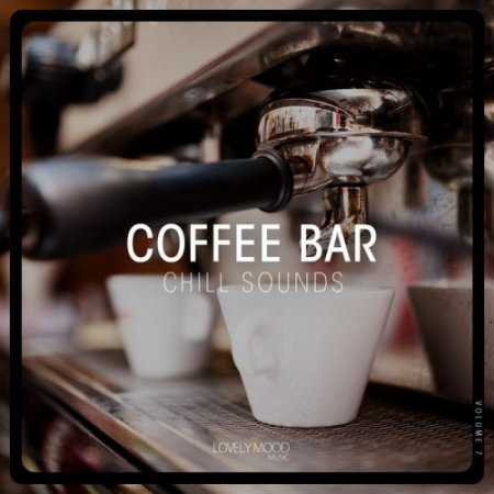 Coffee Bar Chill Sounds Vol 7 (2018)