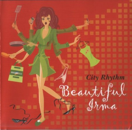 Beautiful Irma City Rhythm (2008)
