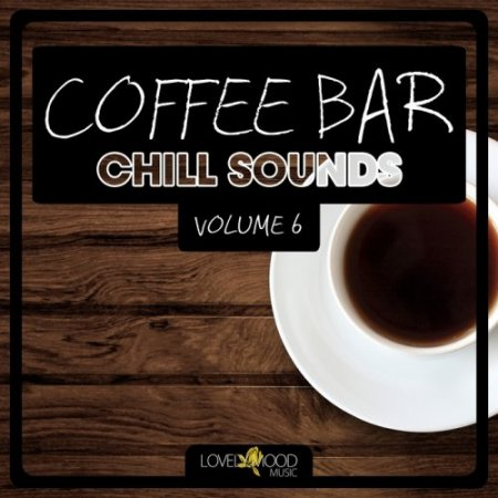Coffee Bar Chill Sounds Vol 6 (2015)