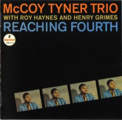 McCoy Tyner Trio With Roy Haynes And Henry Grimes - Reaching Fourth (1962) (Remastered, 1998) Lossless