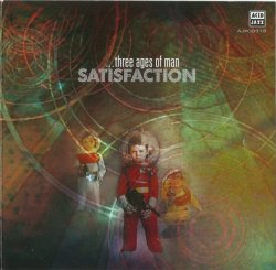 Satisfaction - Three Ages Of Man (1971-72) [Remastered] (2014) Lossless