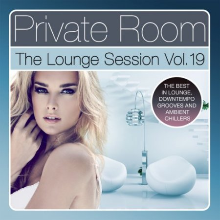 Private Room - The Lounge Session, Vol. 19 (2017)