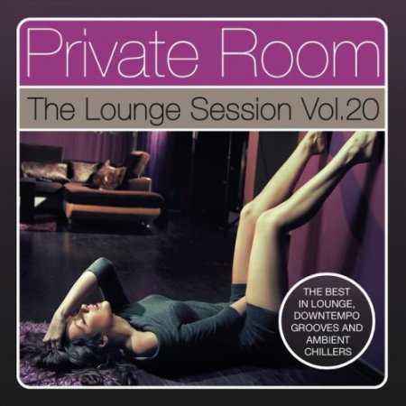 Private Room - The Lounge Session, Vol. 20 (2018)