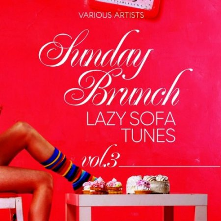 Sunday Brunch (Lazy Sofa Tunes), Vol. 3 (2018)