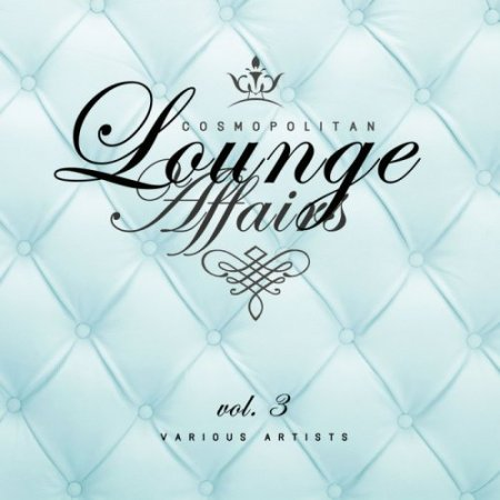 Cosmopolitan Lounge Affairs Vol 3 (2018)