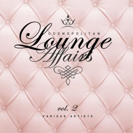 Cosmopolitan Lounge Affairs Vol 2 (2018)