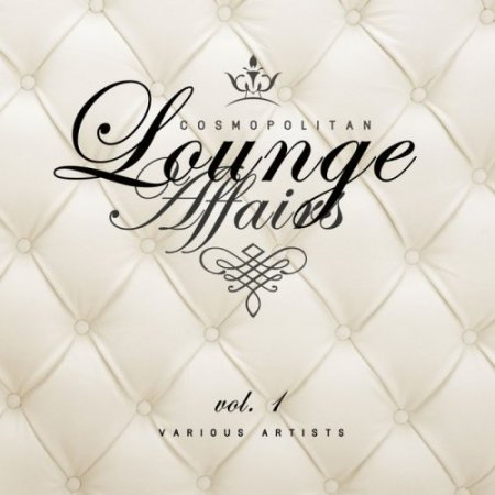 Cosmopolitan Lounge Affairs Vol 1 (2018)