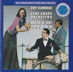 Roy Eldridge With The Gene Krupa Orchestra Featuring Anita O'Day - Uptown (1990)