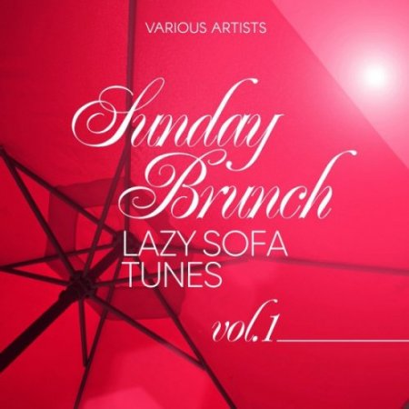 Sunday Brunch (Lazy Sofa Tunes), Vol. 1 (2018)