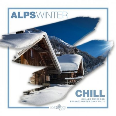 Alps Winter Chill: Chilled Tunes For Relaxed Winter Days Vol 2 (2018)