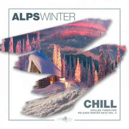 Alps Winter Chill: Chilled Tunes For Relaxed Winter Days Vol 3 (2019)