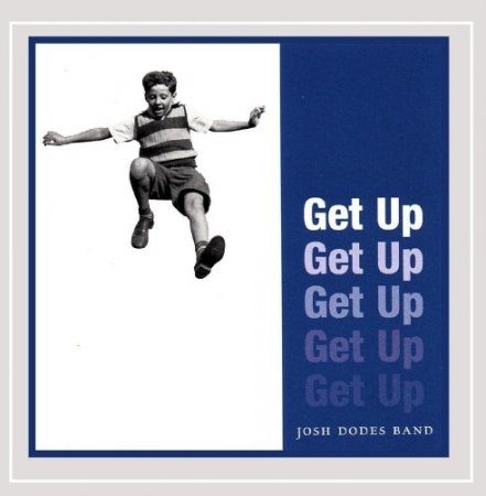 Josh Dodes Band - Get Up (1999)