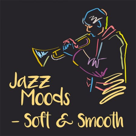 Jazz Moods - Soft & Smooth (2019)