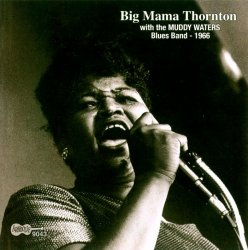 Big Mama Thornton - With The Muddy Waters Blues Band (1966) (Reissue, 2004) Lossless