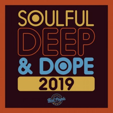 Soulful Deep & Dope 2019
