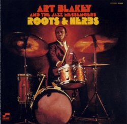 Art Blakey & The Jazz Messengers - Roots & Herbs (1961) (Remastered, 1999) Lossless