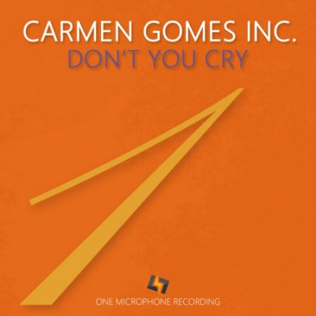 Carmen Gomes Inc. - Don't You Cry (2019) [Hi-Res]