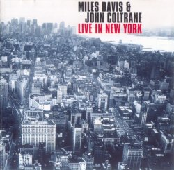 Miles Davis & John Coltrane - Live In New York ...