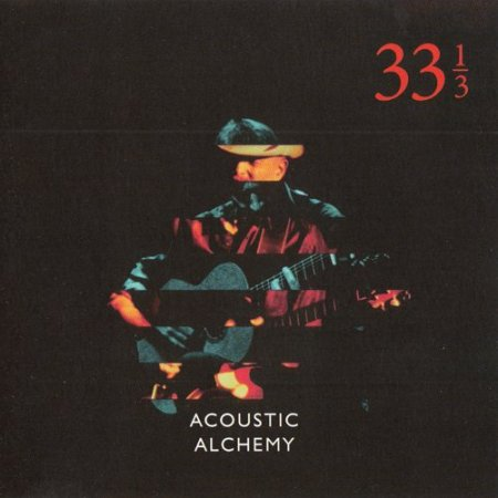 Acoustic Alchemy - Thirty Three A A Third (2018)