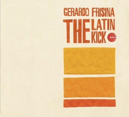 Gerardo Frisina - The Latin Kick (2005)