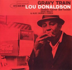Lou Donaldson  - Gravy Train (1961) (Remastered, 2007) Lossless