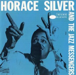 Horace Silver - Horace Silver And The Jazz Messengers (1955) (Reissue, 1987) lossless