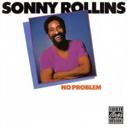 Sonny Rollins - No Problem (1981) (Reissue, 1999) lossless