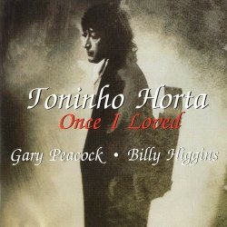 Toninho Horta - Once I Loved (1993) Lossless