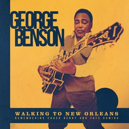 George Benson - Walking To New Orleans (2019) ...