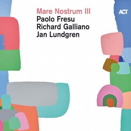 Paolo Fresu, Richard Galliano & Jan Lundgren - Mare Nostrum III (2019)