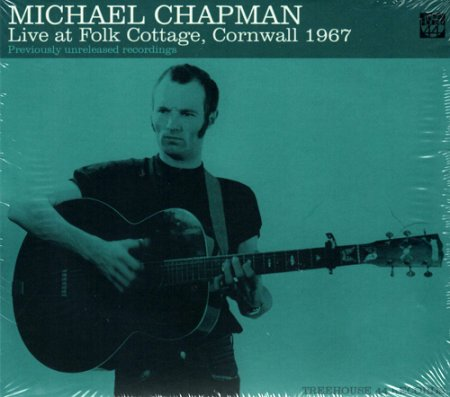 Michael Chapman - Live at Folk Cottage, Cornwall 1967 (2014)