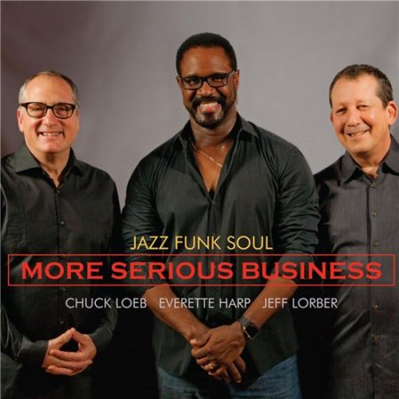 Jazz Funk Soul - More Serious Business (2016)